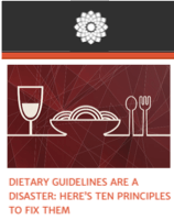 Essay: Dietary Guidelines are a Disaster: Here's Ten Principles to Fix Them (click to read)