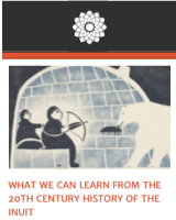 Essay: What we can learn from the 20th century history of the Inuit (click to read)